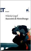 Racconti di Pietroburgo - Gogol' Nikolaj