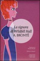 La signora di Wildfell Hall - Brontë Anne