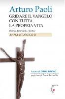 Gridare il Vangelo con tutta la propria vita - Arturo Paoli