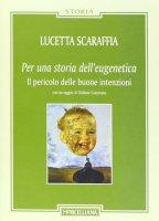 Per una storia dell'eugenetica - Lucetta Scaraffia
