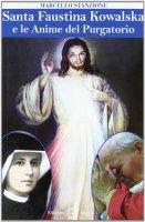 Santa Faustina Kowalska e le anime del purgatorio - Stanzione Don Marcello
