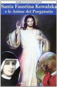 Copertina di 'Santa Faustina Kowalska e le anime del purgatorio'