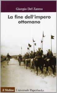Copertina di 'La fine dell'impero ottomano'