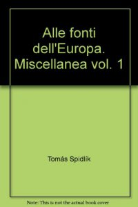 Copertina di 'Alle fonti dell'Europa. Miscellanea [vol_1]'
