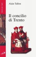Il Concilio di Trento - Tallon Alain