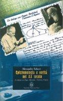 Epistemologia e verità nel XX secolo. Un dialogo con Popper, Bachelard, Tommaso d'Aquino. - Alessandro Salucci