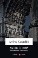 Angoli di Roma - Andrea Carandini