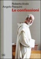 Le confessioni - Andò Roberto, Pasquini Angelo