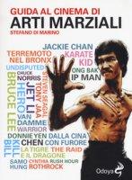 Guida al cinema di arti marziali - Di Marino Stefano