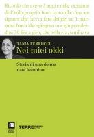 Nei miei okki. Storia di una donna nata bambino - Ferrucci Tania