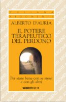 Il potere terapeutico del perdono - Alberto d'Auria