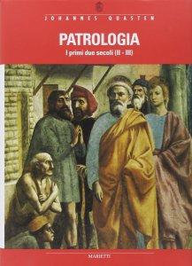 Copertina di 'Patrologia. I primi due secoli (II-III)'