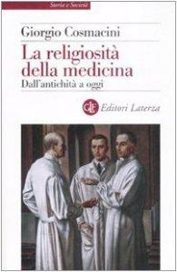 Copertina di 'La religiosità della medicina. Dall'antichità a oggi'
