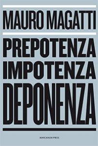 Copertina di 'Prepotenza, impotenza, deponenza'