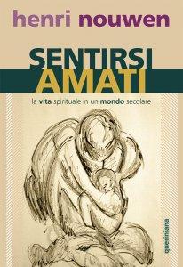 Copertina di 'Sentirsi amati. La vita spirituale in un mondo secolare'