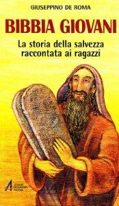 Copertina di 'Bibbia giovani. La storia della salvezza raccontata ai ragazzi'