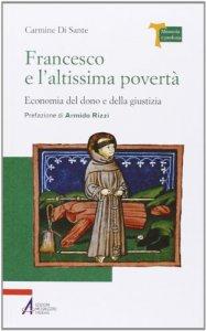 Copertina di 'Francesco e l'altissima povertà. Economia del dono e della giustizia'