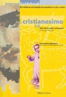 Cristianesimo 1.0. Oltre 700 siti Web scelti e commentati da Giorgio Girardet - Giorgio Girardet