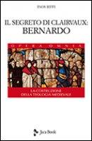 Il segreto di Clairvaux: Bernardo - Biffi Inos