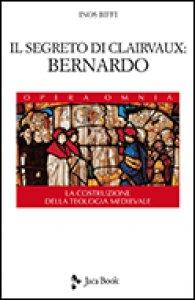 Copertina di 'Il segreto di Clairvaux: Bernardo'