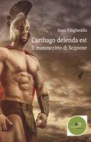 Carthago delenda est. Il manoscritto di Scipione - Filigheddu Ivan