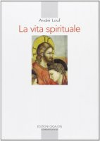 La vita spirituale - Louf André