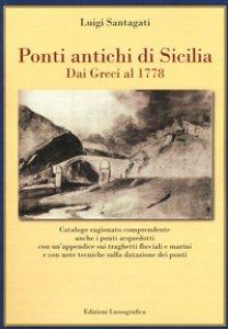 Copertina di 'Ponti antichi di Sicilia. Dai greci al 1778. Ediz. illustrata'