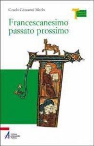 Copertina di 'Francescanesimo passato prossimo'