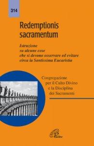 Copertina di 'Redemptionis sacramentum. Istruzione su alcune cose che si devono osservare ed evitare circa la Santissima Eucaristia'