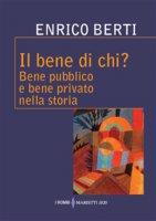 Il bene di chi? - Enrico Berti