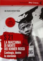 S-21. La macchina di morte dei Khmer rossi. Cambogia, dentro lo sterminio. DVD. Con libro - Panh Rithy