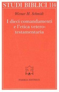 Copertina di 'I dieci comandamenti e l'etica veterotestamentaria'