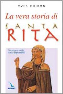 Copertina di 'La vera storia di santa Rita. L'avvocata delle cause impossibili'