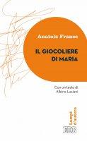 Il giocoliere di Maria - Anatole France, Albino Luciani