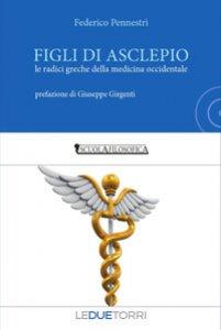 Copertina di 'Figli di Ascelpio. Le radici greche della medicina occidentale'