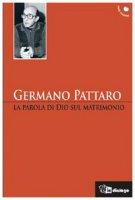 La parola di Dio sul matrimonio - Pattaro Germano
