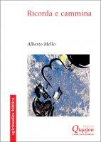 Ricorda e cammina - Alberto Mello