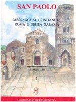 San Paolo. Messaggi ai cristiani di Roma e della Galazia