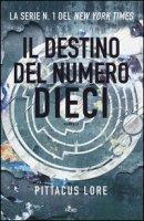 Il destino del numero dieci - Lore Pittacus