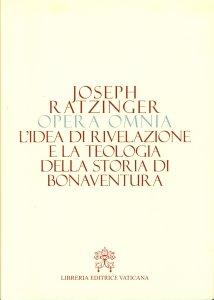 Copertina di 'L'idea di rivelazione e la teologia della storia di Bonaventura'