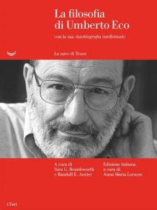 Copertina di 'La filosofia di Umberto Eco con la sua «Autobiografia intellettuale»'