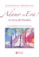 Adamo ed Eva in cerca del paradiso - María Dolores Canet, José Ángel de Francisco