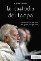 La custodia del tempo - Cesare Falletti