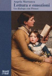Copertina di 'Lettura e emozioni. Un dialogo con Proust'