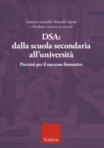 Copertina di 'DSA: dalla scuola secondaria all'università. Percorsi per il successo formativo'