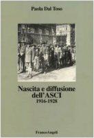 Nascita e diffusione dell'ASCI. 1916-1928 - Dal Toso Paola