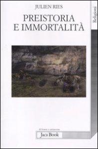 Copertina di 'Preistoria e immortalità'