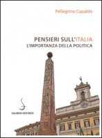 Pensieri sull'Italia. L'importanza della politica - Capaldo Pellegrino
