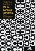 «In C», opera aperta. Guida al capolavoro di Terry Riley - Capitoni Federico
