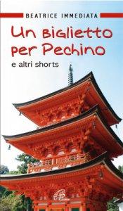 Copertina di 'Un biglietto per Pechino'